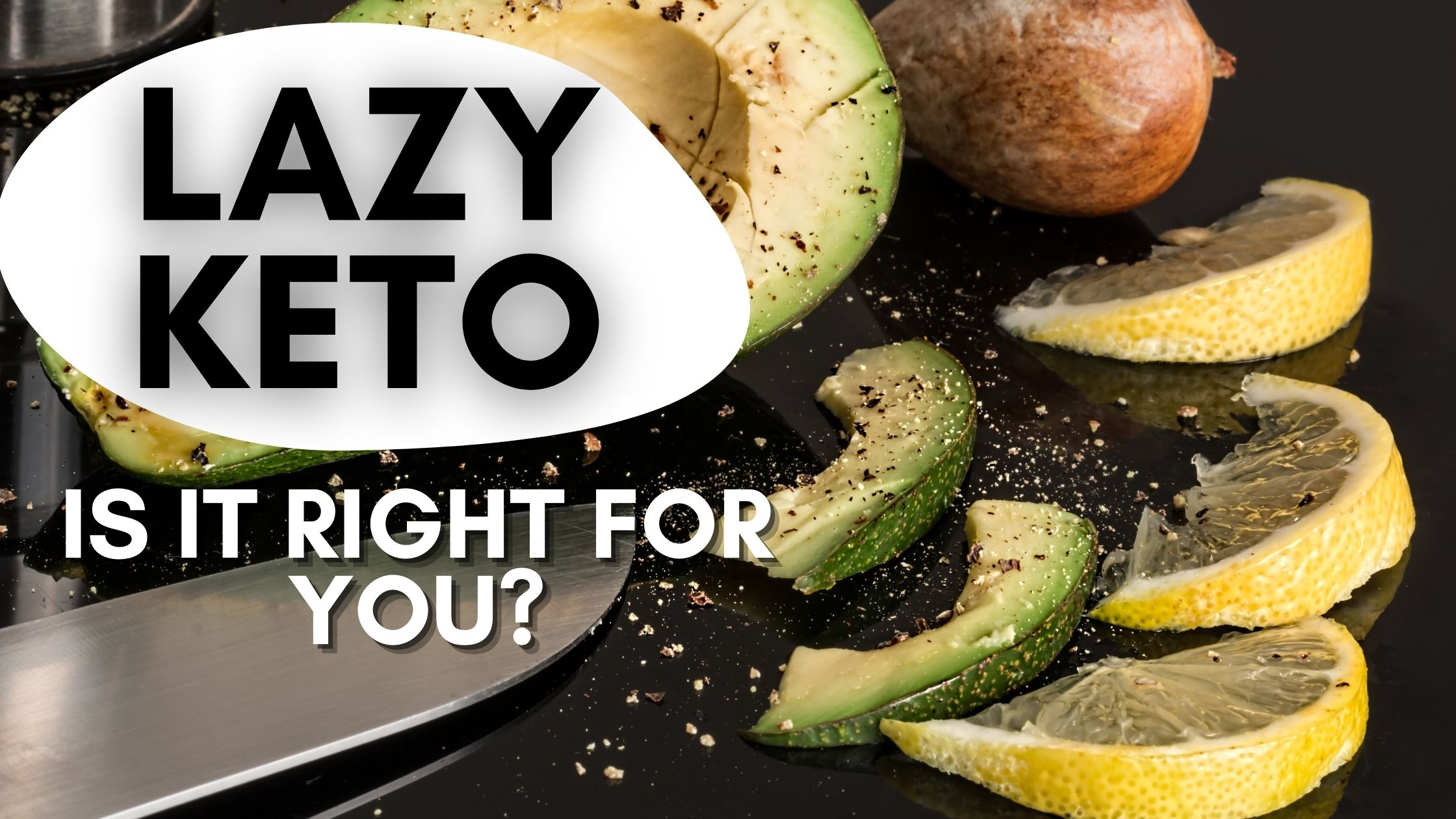 What is Lazy Keto? is it right for you?