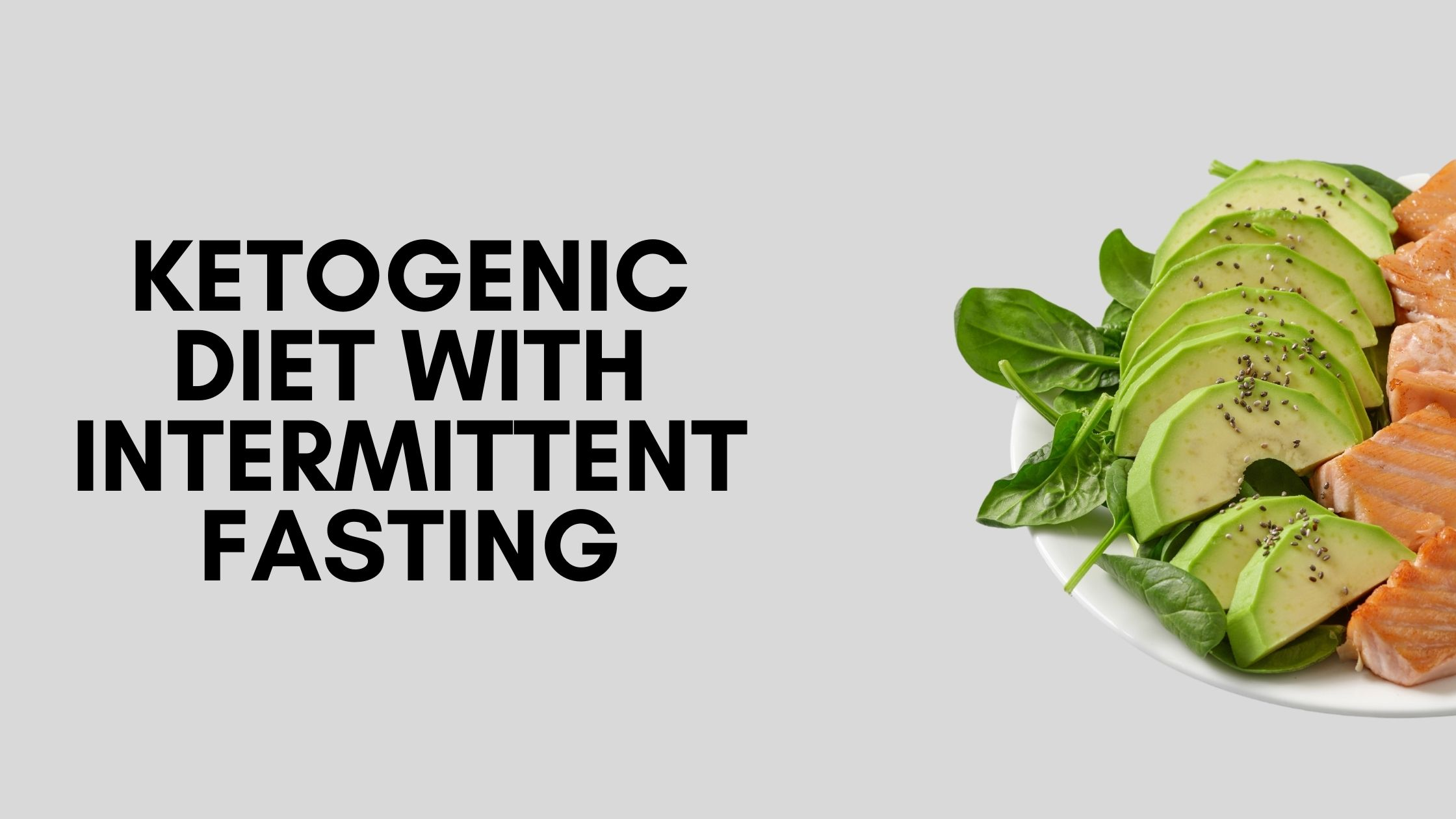 Combining the Ketogenic Diet with Intermittent Fasting