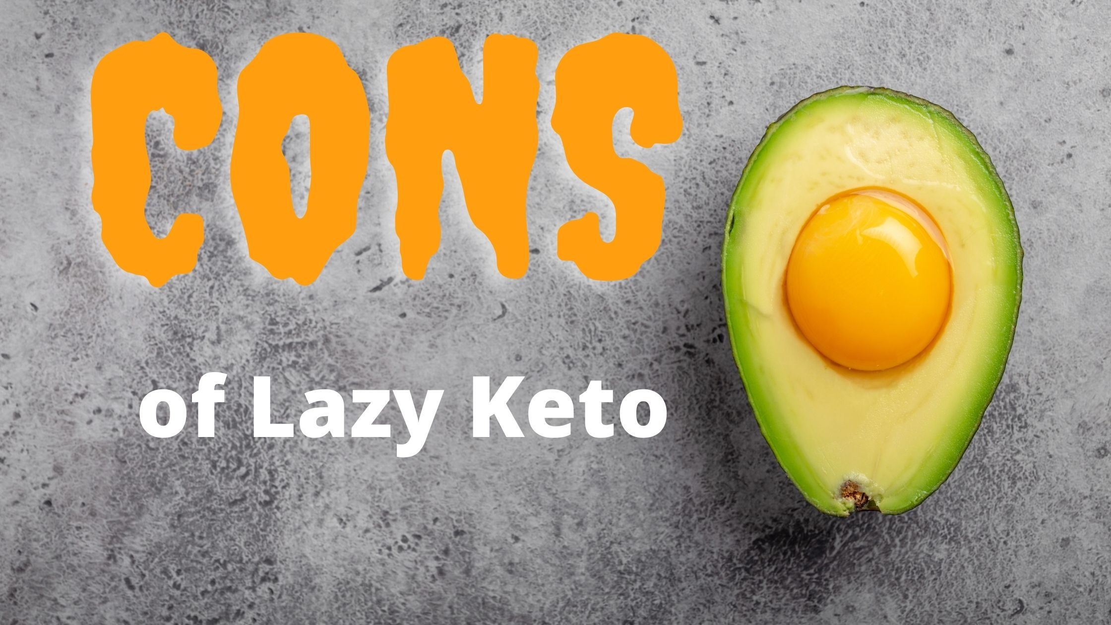 Cons of a lazy keto diet